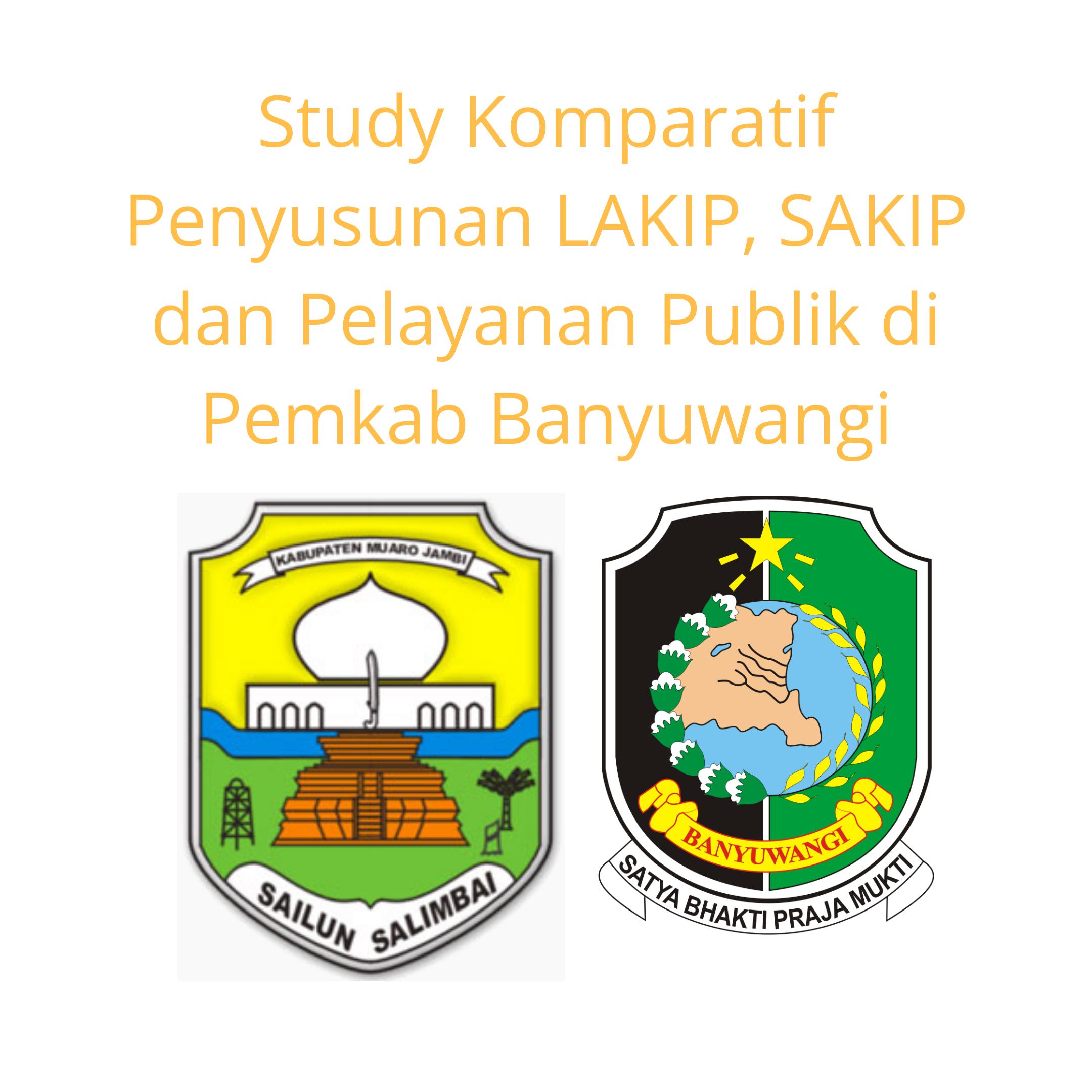 Study Komparatif Penyusunan Laporan Kinerja, SAKIP dan Pelayanan Publik Ke Kabupaten Banyuwangi