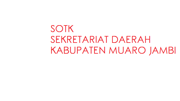 Struktur Organisasi dan Tata Kerja (SOTK)  Sekretariat Daerah Kabupaten Muaro Jambi