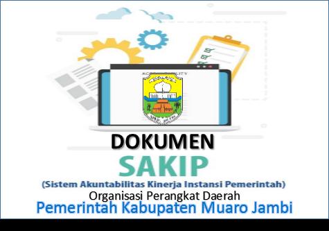 Dokumen SAKIP OPD Lingkup Pemerintah Kabupaten Muaro Jambi