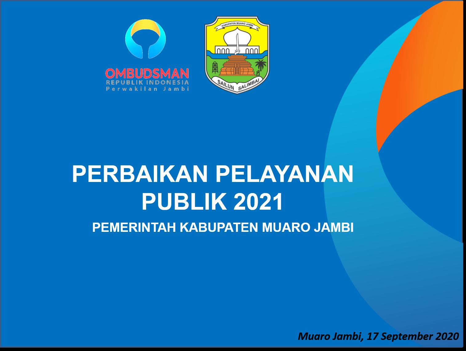 Paparan Ombudsman  Perbaikan Pelayanan Publik 2021 Pemkab Muaro Jambi