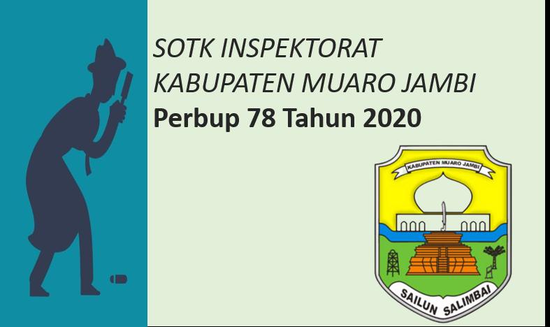Perbup 78 Tahun 2020 SOTK Inspektorat Kabupaten Muaro Jambi